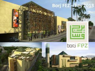 Borj  FEZ –  Fes 2013