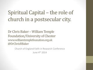 Church of England Faith  in Research Conference  June 4 th  2014