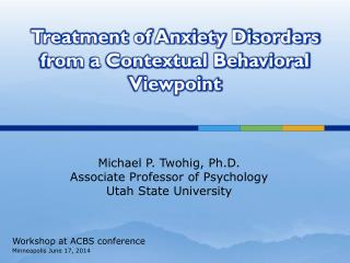 Treatment of Anxiety Disorders from a Contextual Behavioral Viewpoint