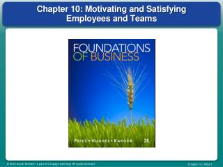 Chapter 10: Motivating and Satisfying Employees and Teams