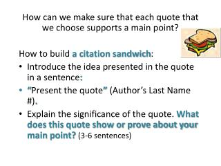 How can we make sure that each quote that we choose supports a main point ?