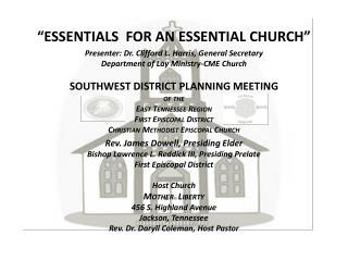 """ESSENTIALS  FOR AN ESSENTIAL CHURCH"" Presenter: Dr. Clifford L. Harris, General Secretary"