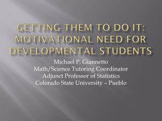 Getting them to do it: Motivational need for developmental students