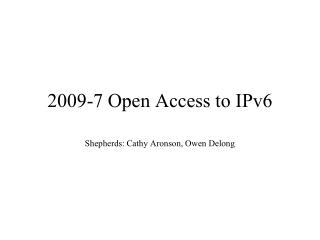 2009-7 Open Access to IPv6
