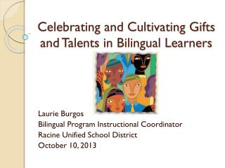 Celebrating and Cultivating Gifts and Talents in Bilingual Learners