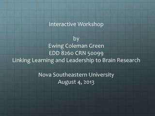 Interactive Workshop by Ewing Coleman Green EDD 8260 CRN 50099