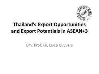 Thailand's Export Opportunities and Export Potentials in ASEAN+3