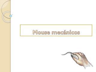 Mouse mecánicos