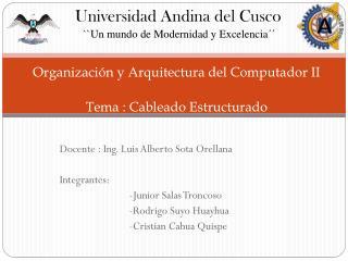 Organización y Arquitectura del Computador II Tema : Cableado Estructurado