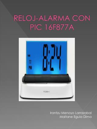 RELOJ-ALARMA CON PIC 16F877A