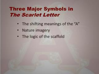 Three Major Symbols in  The Scarlet Letter