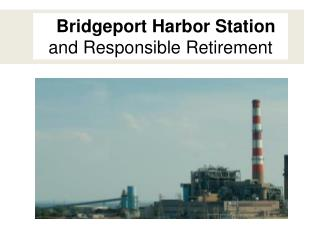 Bridgeport Harbor Station and Responsible Retirement