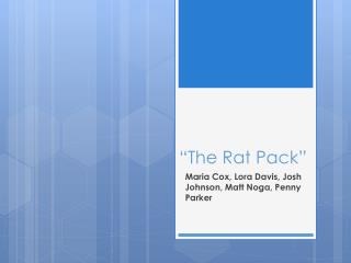 """The Rat Pack"""