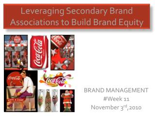 Leveraging Secondary Brand Associations to Build Brand Equity
