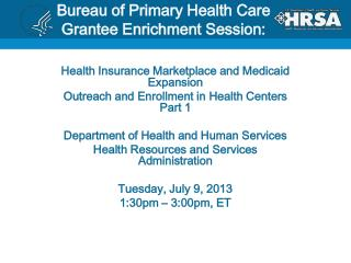 Bureau of Primary Health Care Grantee Enrichment Session: