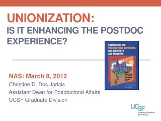 Unionization:  Is it Enhancing the Postdoc Experience?
