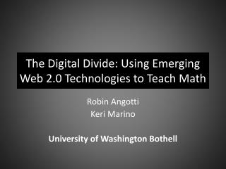 The Digital Divide: Using Emerging Web 2.0 Technologies to Teach Math