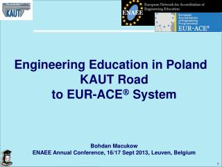 Engineering Education in Poland KAUT Road  to  EUR -ACE   System