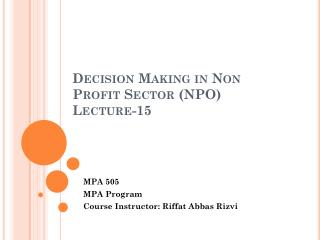 Decision Making in Non Profit Sector (NPO) Lecture-15