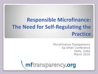 Responsible Microfinance:  The Need for Self-Regulating the Practice