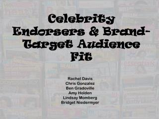 Celebrity Endorsers & Brand-Target Audience Fit
