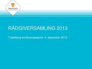 RÅDGIVERSAMLING 2013