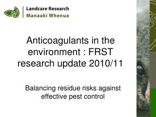 Anticoagulants in the environment : FRST research update 2010/11