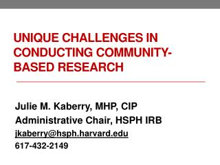 Unique  Challenges in Conducting  Community-Based Research