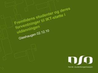 Fremtidens studenter  og  deres forventninger  til  IKT-støtte  i  utdanningen