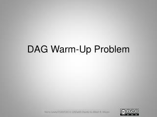 DAG Warm-Up Problem