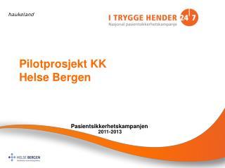 Pilotprosjekt KK  Helse Bergen