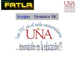 """Las TIC  en el aula universitaria  """"UNA"""""""
