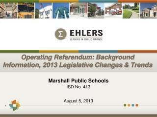 Operating  Referendum: Background Information, 2013 Legislative Changes &  Trends