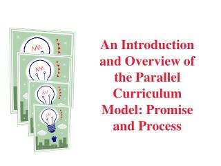 An Introduction and Overview of the Parallel Curriculum Model ...