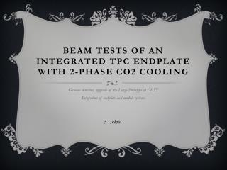 Beam  tests of an  integrated  TPC  endplate with  2-Phase CO2  cooling