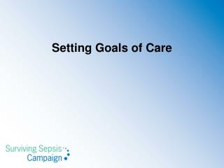 Setting  Goals of Care