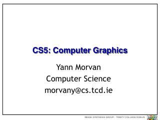 CS5: Computer Graphics
