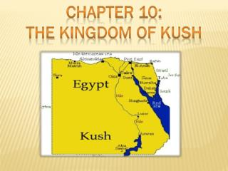 Chapte r 10: The kingdom of  kush