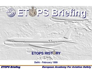 ETOPS Briefing Part 1 - Definition  History