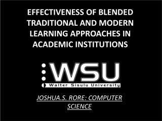 EFFECTIVENESS OF BLENDED TRADITIONAL AND MODERN LEARNING APPROACHES IN  ACADEMIC INSTITUTIONS