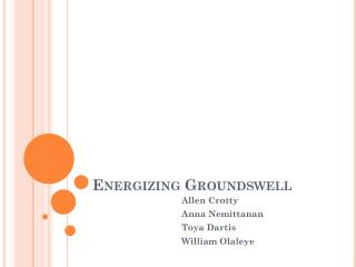 Energizing Groundswell
