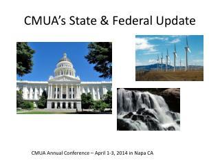CMUA's State & Federal Update
