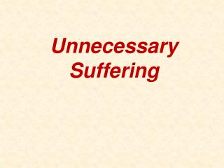 Unnecessary Suffering