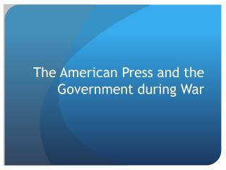 The American Press and the Government during War