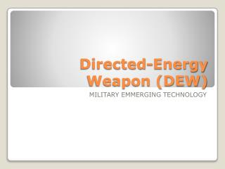 Directed-Energy Weapon (DEW)