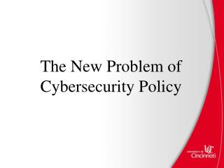 The New Problem of  Cybersecurity  Policy