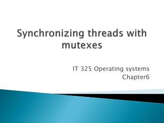 Synchronizing  threads with  mutexes
