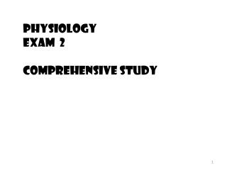 Physiology  Exam  2  Comprehensive Study