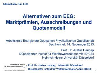 Alternativen zum EEG:  Marktprämien, Ausschreibungen und Quotenmodell
