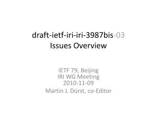 draft-ietf-iri-iri-3987bis -03 Issues Overview